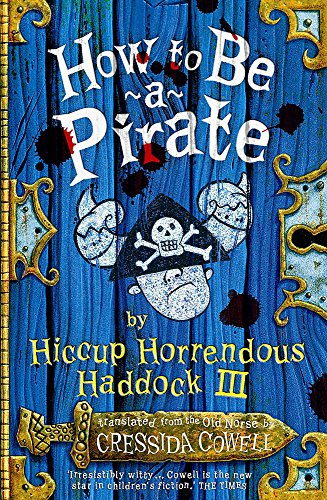 9780340881460: How to Be a Pirate~Cressida Cowell