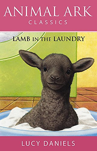 Lamb in the Laundry (Animal Ark Classics #10): Lucy Daniels
