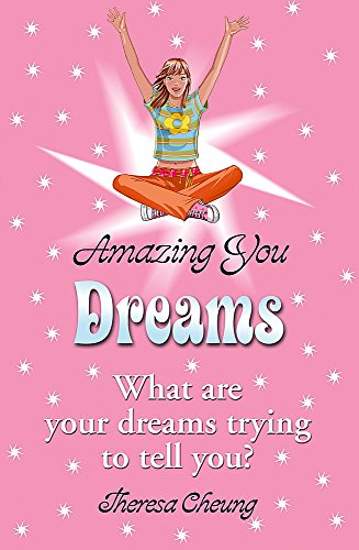 Amazing You: Dreams: What Are Your Dreams: Theresa Cheung