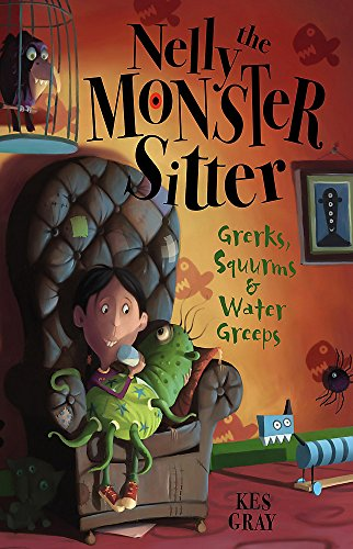 9780340884324: Grerks, Squurms and Water Greeps: Book 1 (Nelly The Monster Sitter)