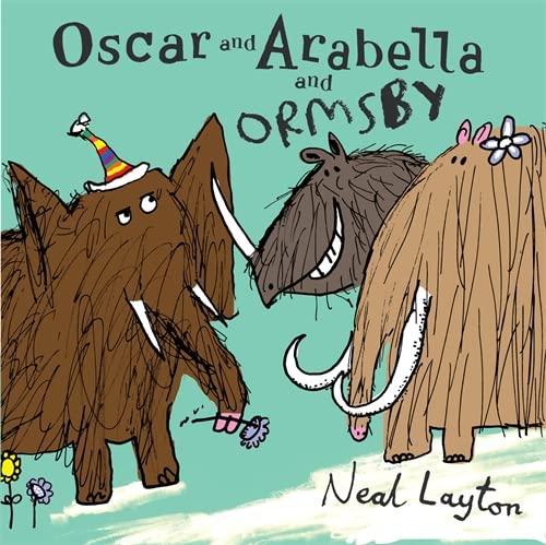Oscar and Arabella and Ormsby (Oscar & Arabella) (034088455X) by Layton, Neal
