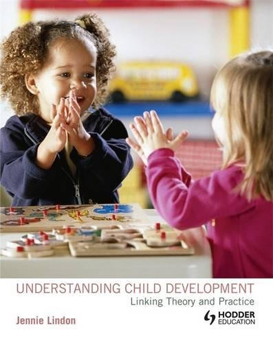 Understanding Child Development Linking Theory and Practice: Jennie Lindon