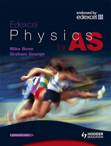 9780340888025: Edexcel Physics for As. Graham George, Mike Benn (Advanced Physics for Edexcel)