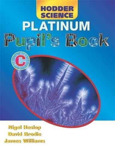 9780340888209: Hodder Science C Platinum Pupil's Book: Pupil's Book Platinum C (Hodder Science Platinum Series)