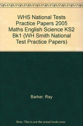 WHS National Tests Practice Papers 2005 Maths English Science KS2 Bk1 (WH Smith National Test Practice Papers) (9780340888506) by Ray Barker; Steve Mills; Hilary Koll; Graham Peacock; Christine Moorcroft