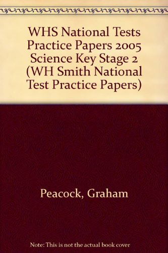WHS National Tests Practice Papers 2005 Science Key Stage 2 (WH Smith National Test Practice Papers) (9780340888759) by Graham Peacock