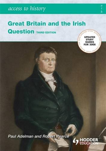 9780340889015: Great Britain and the Irish Question 1798-1922 (Access to History)