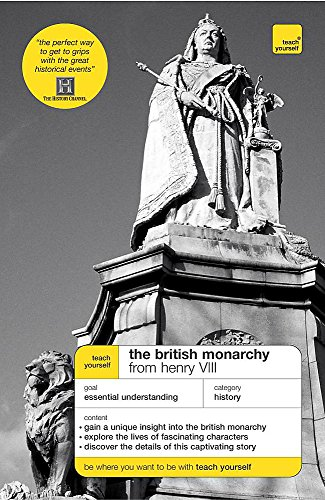 9780340889275: Teach Yourself The British Monarchy from Henry VIII (Tyh)