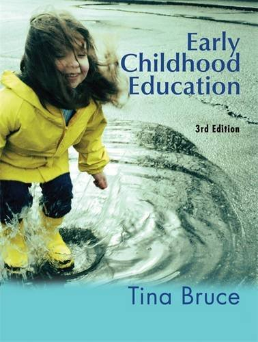 Early Childhood Education (Hodder Arnold Publication) (0340889721) by Tina Bruce