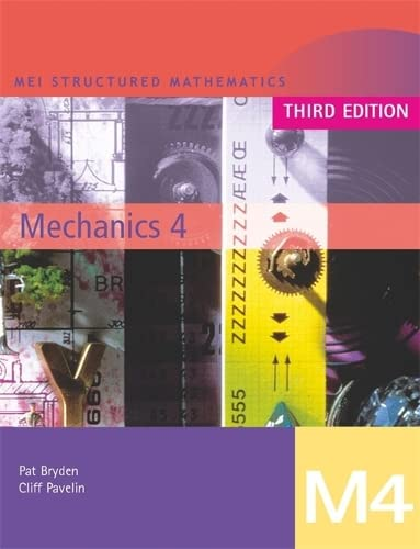 9780340889985: MEI Mechanics: Bk. 4 (MEI Structured Mathematics (A+AS Level))