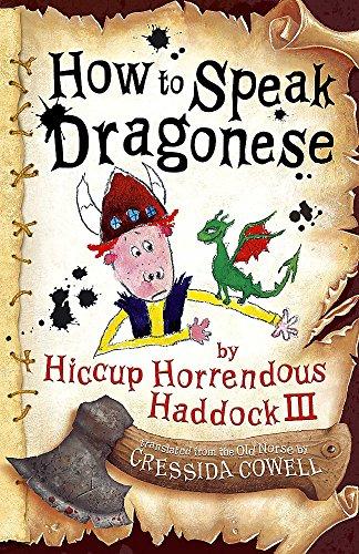 9780340893043: How to Speak Dragonese (Heroic Misadventures of Hiccup Horrendous Haddock III) (How To Train Your Dragon)