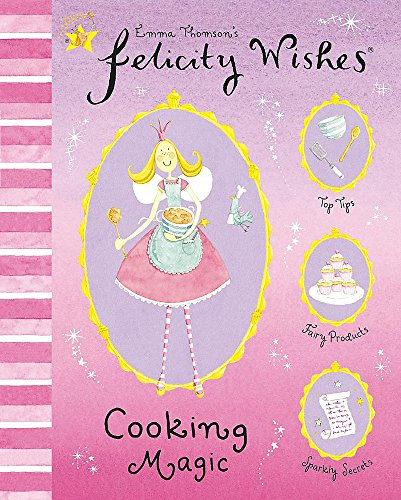 9780340893401: Cooking Magic (Felicity Wishes)