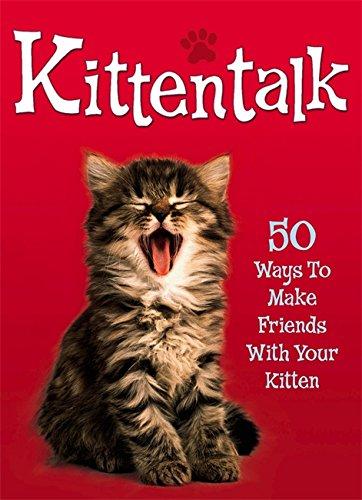 9780340893760: Kittentalk: 50 Ways to Make Friends With Your Kitten (Pet Talk)