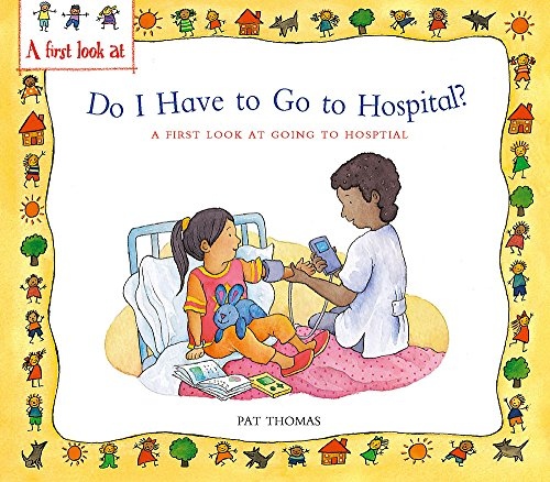 9780340894514: Do I Have to Go to Hospital?: A First Look at Going to Hospital