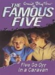 Five Go Off in a Caravan: Famous: Enid Blyton