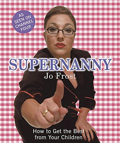 9780340895160: Supernanny: How to Get the Best from Your Children