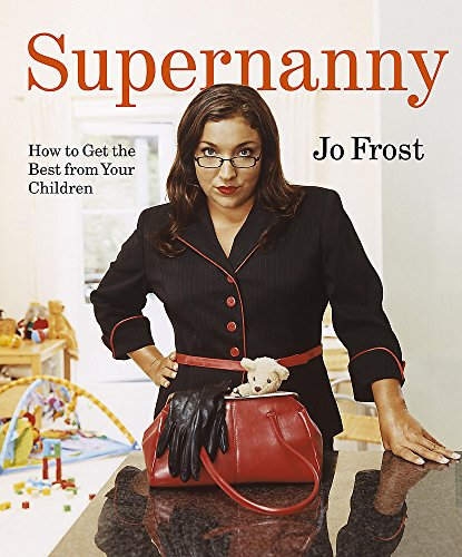 9780340895177: Supernanny - How To Get The Best From Your Children