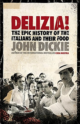 9780340896402: Delizia!: The Epic History of the italiens and Their food