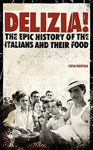 9780340896426: Delizia!: The Epic History Of The Italiians And Their Food
