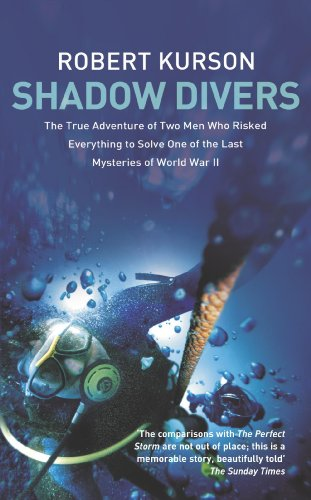 Shadow Divers - True Adventure Of Two Americans Who Risked Everything To Solve One Of The Last Mysteries Of World War Ii (0340896434) by Robert Kurson