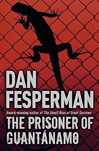 THE PRISONER OF GUANTANAMO: Fesperman, Dan