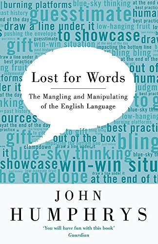 9780340897744: Lost for Words: The Mangling and Manipulation of the English Language