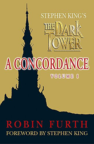 "Stephen King's the "" Dark Tower "" : A Concordance: v. 1 (034089850X) by Robin Furth"