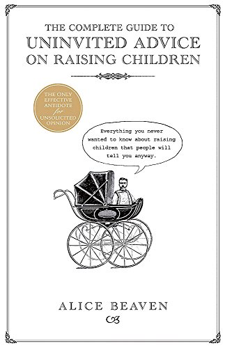 9780340898697: The Complete Guide to Uninvited Advice on Raising Children