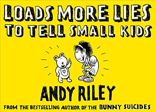 Loads More Lies to Tell Small Kids (0340899646) by Andy Riley