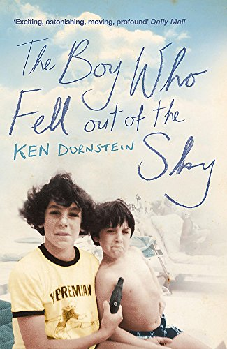 9780340899687: The Boy Who Fell Out of the Sky: A True Story[ THE BOY WHO FELL OUT OF THE SKY: A TRUE STORY ] by Dornstein, Ken (Author) Jun-12-07[ Paperback ]
