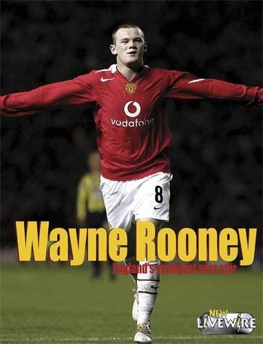 Wayne Rooney (Livewire Real Lives): Wilson, Mike