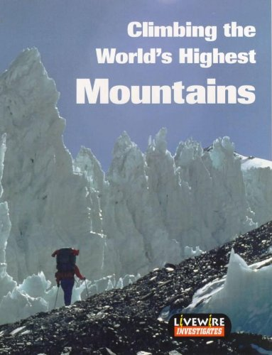 Livewire Investigates: Climbing the World's Highest Mountains (0340902221) by Billings, Melissa; Agency, The Basic Skills; Billings, Henry
