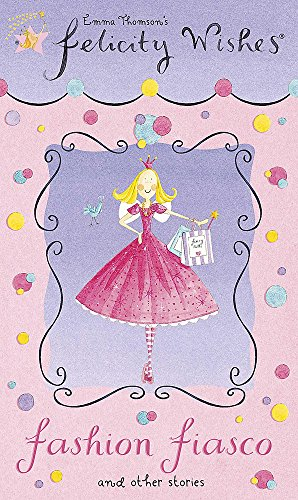 9780340902967: Fashion Fiasco and Other Stories (Felicity Wishes)