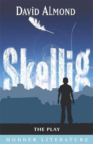 9780340905555: Hodder Literature: Skellig: The Play