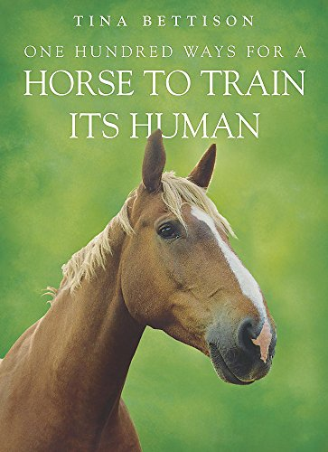 9780340908624: One Hundred ways For a Horse To Train Its Human