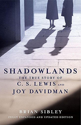 9780340908655: Shadowlands: The True Story of C.S. Lewis and Joy Davidman