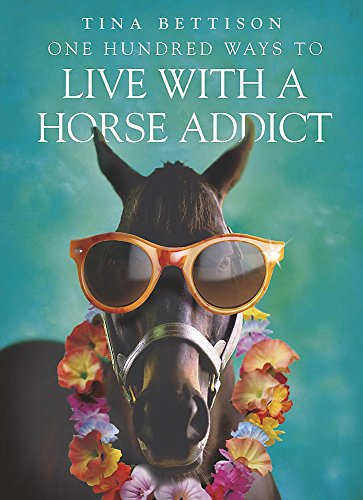 9780340909331: One Hundred Ways to Live with a Horse Addict