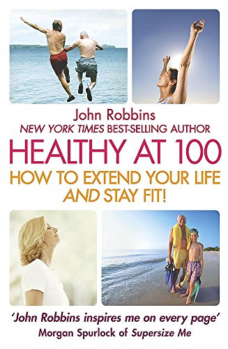 9780340909454: Healthy at 100: The Scientifically Proven Secrets of the Worlds Healthiest & Longest-Lived Peoples -