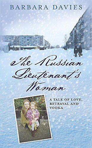 9780340910078: The Russian Lieutenant's Woman: A Tale of Love, Betrayal and Vodka