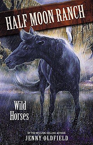 9780340910658: Horses Of Half Moon Ranch: 01: Wild Horses