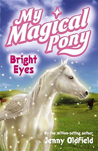 3: Bright Eyes (My Magical Pony): Oldfield, Jenny