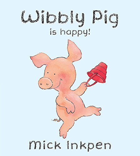 9780340911235: Wibbly Pig Is Happy (Wibbly Pig)