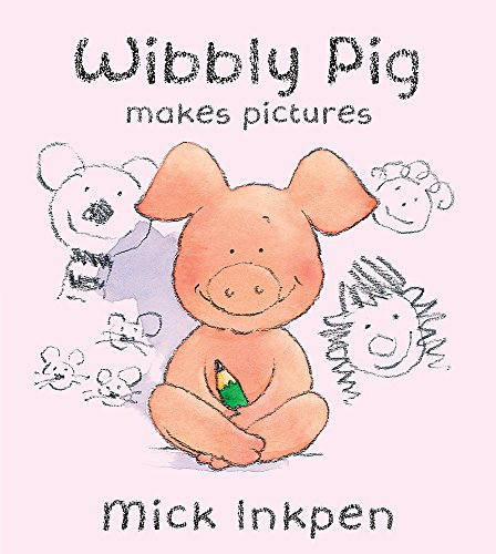 9780340911259: Wibbly Pig Makes Pictures