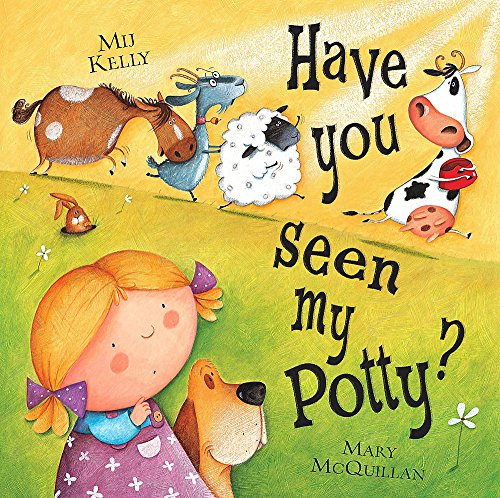 9780340911525: Have You Seen My Potty?