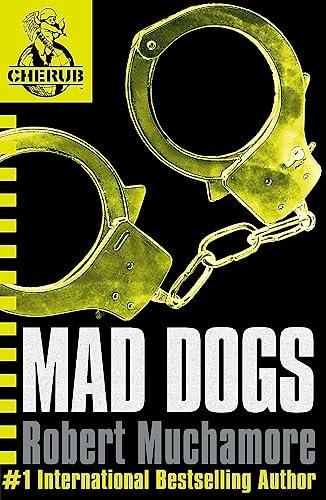 9780340911716: CHERUB: Mad Dogs