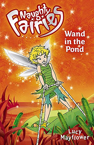 9780340911785: 02: Wand In The Pond (Naughty Fairies)