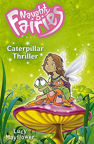 Naughty Fairies: 03: Caterpillar Thriller: Mayflower, Lucy