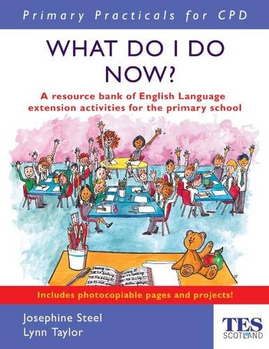 9780340913673: Primary Practicals for CPD: What Will I Do Now? Creating Valid Extension Learning Activities in English Language in the Primary School (Completely Practical Development)