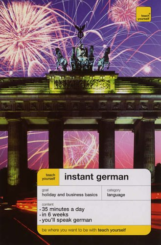9780340914632: Teach Yourself Instant German (Teach Yourself Instant Courses)