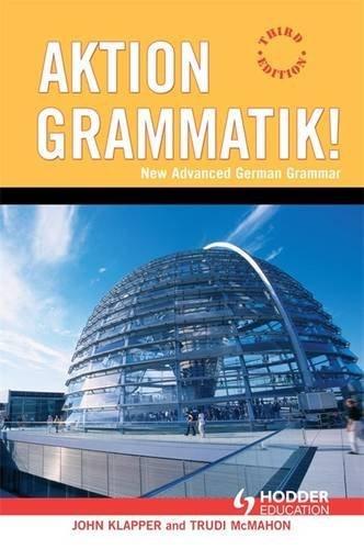9780340915257: Aktion Grammatik!: New Advanced German Grammar